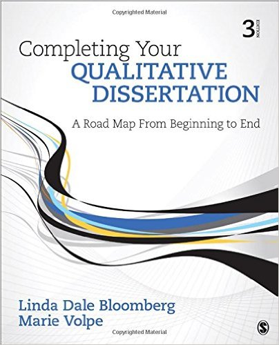 your qualitative dissertation Bloomberg, l d and volpe, m: completing your qualitative dissertation: a roadmap from beginning to end (sage 2016) what do you see as the main contributions of your.